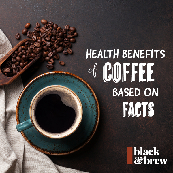 Health Benefits Of Coffee, Based On Facts