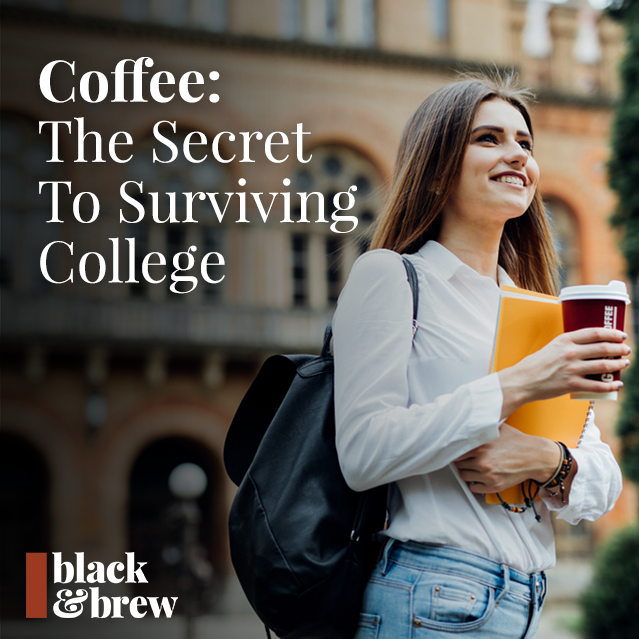 Coffee: The True Secret To Surviving College